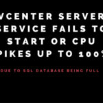 Vcenter server service fails to start or CPU spikes up to 100% due to SQL database being full
