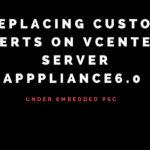 Replacing the custom certificates on vCenter server appliance 6.0 under embedded platform service controller