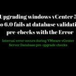 "Upgrading windows vCenter 5.5 to 6.0 fails at database validation pre-checks with the ""Error: Internal error occurs during VMware vCenter Server Database pre-upgrade checks"""