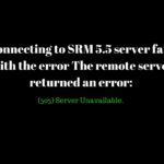 "Connecting to SRM 5.5 server fails with the error ""The remote server returned an error: (503) Server Unavailable."""